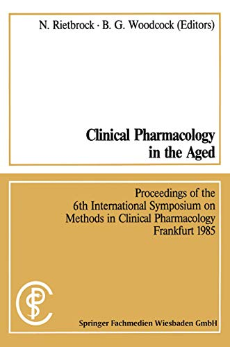 clinical-pharmacology-in-the-aged-klinische-pharmakologie-im-alter-proceedings-of-the-6th-international-symposium-on-methods-in-clinical-pharmacology-frankfurt-1985-german-edition
