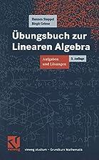 Übungsbuch zur Linearen Algebra. Aufgaben…