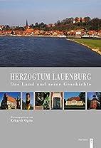 Herzogtum Lauenburg : Das Land und seine…