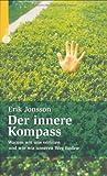 Jonsson, Erik:: Der innere Kompass. Warum wir uns verirren und wie wir unseren Weg finden.