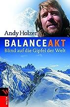 Balanceakt: Blind auf die Gipfel der Welt by…