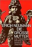 Erich Neumann: Die Grosse Mutter. Patmos Paperback