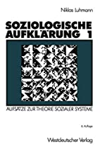Soziologische Aufklärung, Bd.1, Aufsätze…