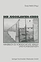 Der Jugoslawien-Krieg. Handbuch zu…