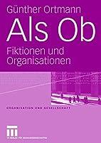 Als Ob: Fiktionen und Organisationen…