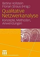 Qualitative Netzwerkanalyse. Konzepte,…