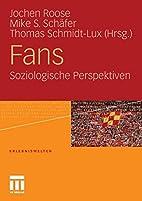 Fans. Soziologische Perspektiven by Jochen…