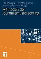 Methoden Der Journalismusforschung by Olaf…