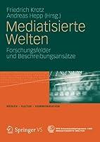Mediatisierte Welten: Forschungsfelder und…