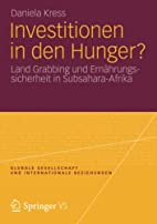 Investitionen in den Hunger? Land Grabbing…