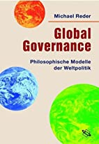 Global Governance by Michael Reder