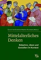 Mittelalterliches Denken. Debatten, Ideen…