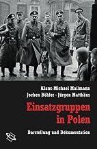 Einsatzgruppen in Polen : Darstellung und…