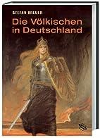 Die Völkischen in Deutschland: Kaiserreich…