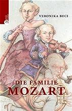 Die Familie Mozart by Veronika Beci
