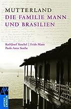 Mutterland: Brasilien und die Familie Mann…