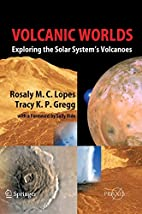 Volcanic Worlds: Exploring The Solar…