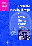 Bamberg, Michael: Combined Modality Therapy of Central Nervous System Tumors