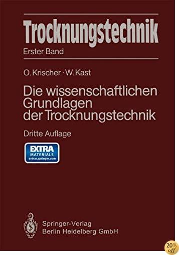 Trocknungstechnik: Die wissenschaftlichen Grundlagen der Trocknungstechnik (German Edition)