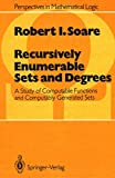 Soare, Robert I.: Recursively Enumerable Sets and Degrees: A Study of Computable Functions and Computably Generated Sets (Perspectives in Mathematical Logic)
