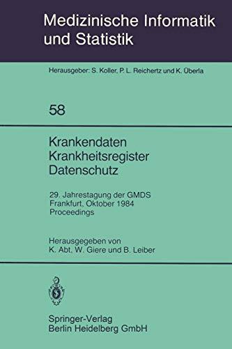 krankendaten-krankheitsregister-datenschutz-29-jahrestagung-der-gmds-frankfurt-1012-oktober-1984-proceedings-medizinische-informatik-biometrie-und-epidemiologie-german-and-english-edition