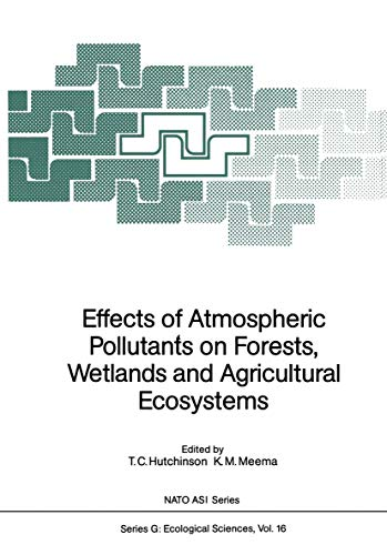 effects-of-atmospheric-pollutants-on-forests-wetlands-and-agricultural-ecosystems-nato-asi-subseries-g