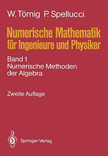 numerische-mathematik-fur-ingenieure-und-physiker-band-1-numerische-methoden-der-algebra-german-edition
