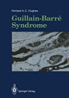 Guillain-Barre Syndrome by R. A. C. Hughes