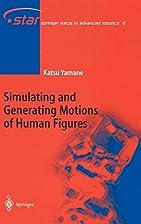 Simulating and Generating Motions of Human…