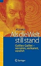 Galileo Galilei - When the World Stood Still…