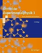 Experimentalphysik, Bd. 3. Atome, Moleküle…
