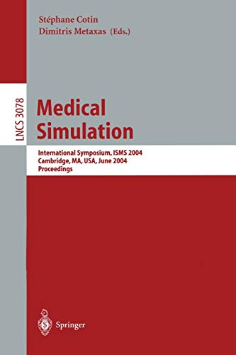 medical-simulation-international-symposium-isms-2004-cambridge-ma-usa-june-17-18-2004-proceedings-lecture-notes-in-computer-science
