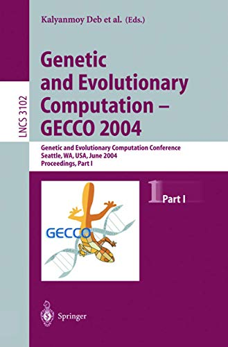 genetic-and-evolutionary-computation-gecco-2004-genetic-and-evolutionary-computation-conference-seattle-wa-usa-june-2630-2004-proceedings-part-i-lecture-notes-in-computer-science-pt-1