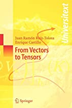 From Vectors to Tensors (Universitext) by…