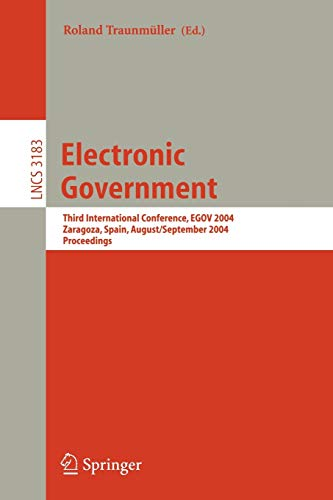electronic-government-third-international-conference-egov-2004-zaragoza-spain-august-30-september-3-2004-proceedings-lecture-notes-in-computer-science