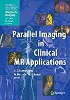 Parallel Imaging in Clinical MR Applications…