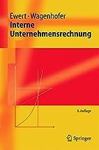 Interne Unternehmensrechnung by Ralf Ewert