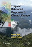 Flenley, John: Tropical Rainforest Responses to Climatic Change (Springer Praxis Books / Environmental Sciences)