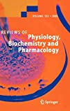 Not Available: Reviews Of Physiology, Biochemistry And Pharmacology