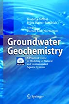Groundwater Geochemistry: A Practical Guide…