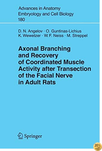 Axonal Branching and Recovery of Coordinated Muscle Activity after Transsection of the Facial Nerve in Adult Rats (Advances in Anatomy, Embryology and Cell Biology)