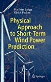 Lange: Physical Approach to Short-Term Wind Power Prediction