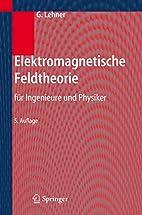 Elektromagnetische Feldtheorie: für…