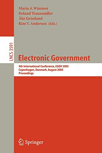 electronic-government-4th-international-conference-egov-2005-copenhagen-denmark-august-22-26-2005-proceedings-lecture-notes-in-computer-science
