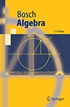 Algebra by Siegfried Bosch