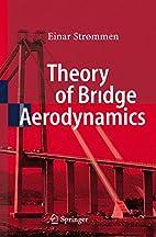 Theory of Bridge Aerodynamics by Einar…