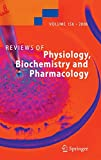 Amara, Susan G.: Reviews of Physiology, Biochemistry And Pharmacology