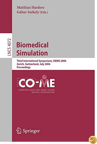 Biomedical Simulation: Third International Symposium, ISBMS 2006, Zurich, Switzerland, July 10-11, 2006, Proceedings (Lecture Notes in Computer Science)