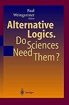 Alternative Logics. Do Sciences Need Them?…