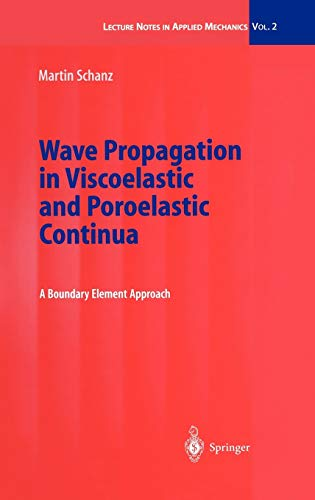 wave-propagation-in-viscoelastic-and-poroelastic-continua-a-boundary-element-approach-lecture-notes-in-applied-and-computational-mechanics